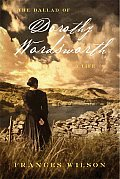 The Ballad of Dorothy Wordsworth, by Frances Wilson