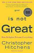 God Is Not Great, by Christopher Hitchens; $14.99