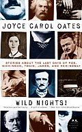 Wild Nights, by Joyce Carol Oates; $13.99